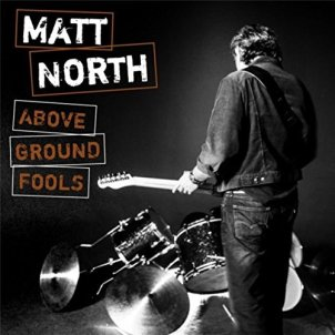 Matt-North-Above-Ground-Fools-cover