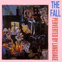 TheFall-PervertedByLanguage (discogs.com)
